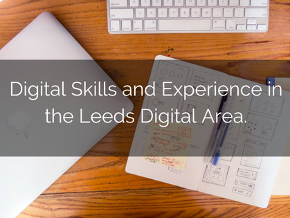 Digital Skills And Experience In The Leeds Digital Area