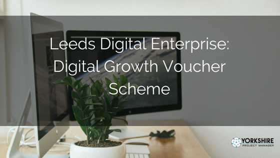 Leeds Digital Enterprise: Digital Growth Voucher Scheme